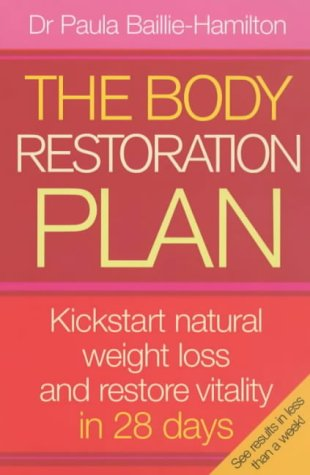 9780141009100: The Body Restoration Plan: Kickstart Natural Weight Loss and Restore Vitality in 28 Days