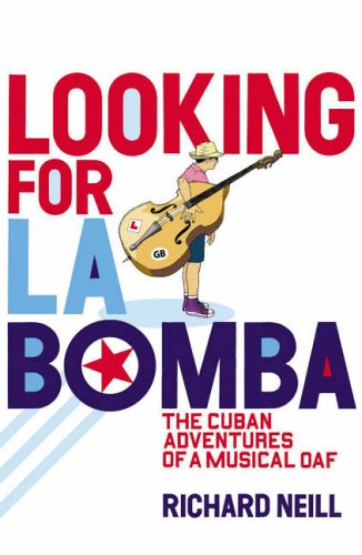 9780141009209: Looking for La Bomba: The Cuban Misadventures of a Musical Oaf