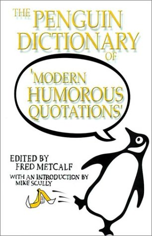 9780141009216: The Penguin Dictionary of Modern Humorous Quotations (Reference)