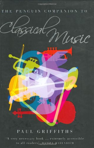 The Penguin Companion to Classical Music: Paul Griffiths