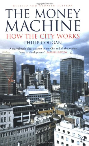 9780141009308: The Money Machine: How the City Works (Penguin Business Library)