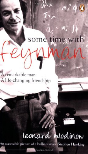 Some Time with Feynman (Penguin Press Science) (9780141009537) by Leonard Mlodinow