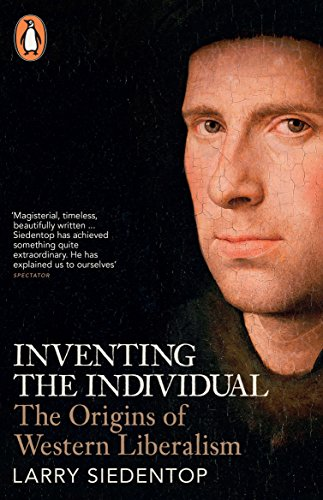 9780141009544: Inventing the Individual: The Origins Of Western Liberalism