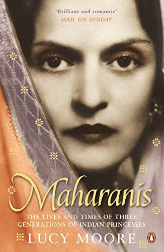 9780141009728: Maharanis: The Lives and Times of Three Generations of Indian Princesses