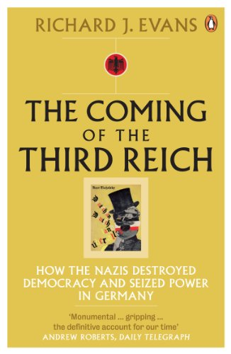 9780141009759: The Coming of the Third Reich: How the Nazis Destroyed Democracy and Seized Power in Germany