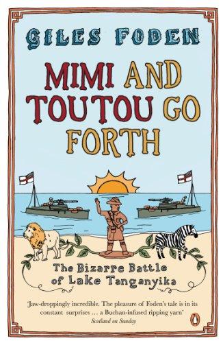 9780141009841: Mimi and Toutou Go Forth: The Bizarre Battle Of Lake Tanganyika