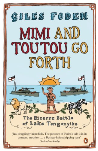 9780141009841: Mimi and Toutou Go Forth: The Bizarre Battle of Lake Tanganyika