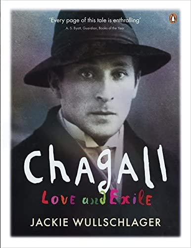 Chagall: Love And Exile: Wullschlager, Jackie