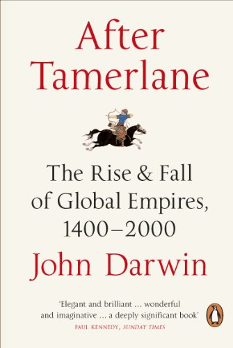 9780141010229: After Tamerlane: The Rise and Fall of Global Empires, 1400-2000