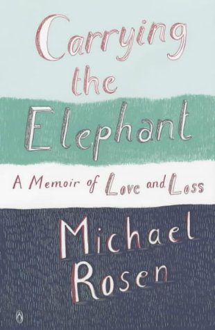 9780141010274: Carrying the Elephant: A Memoir of Love and Loss
