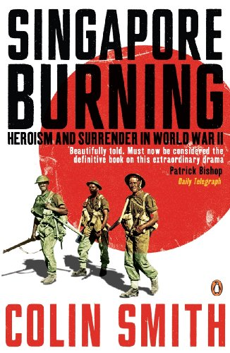9780141010366: Singapore Burning: Heroism and Surrender in World War II