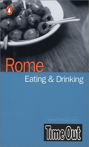 9780141010724: Time Out Rome Eating & Drinking Guide (International Eating & Drinking Guides)