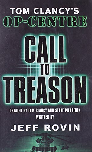 9780141011363: Call to Treason: Tom Clancy's Op-Centre