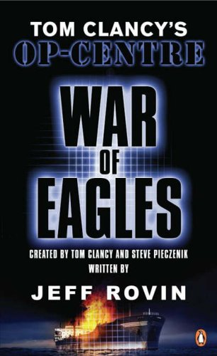 9780141011370: Tom Clancy's Op-Centre: War of Eagles