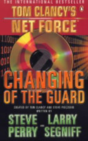 9780141011417: Changing of the Guard (Tom Clancy's Net Force)