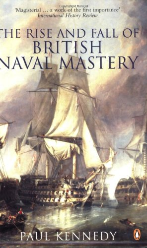 9780141011554: The Rise And Fall of British Naval Mastery