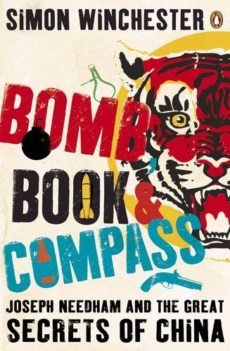 9780141011585: Bomb, Book and Compass: Joseph Needham and the great secrets of China