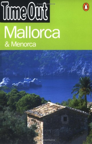 Time Out Mallorca & Menorca (Time Out Guides).: Time Out Editors.