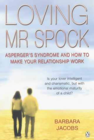9780141011844: Loving Mr. Spock: Asperger's Syndrome and How to Make Your Relationship Work