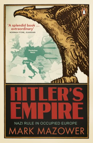 Hitler's Empire: Nazi Rule in Occupied Europe: Mazower, Mark