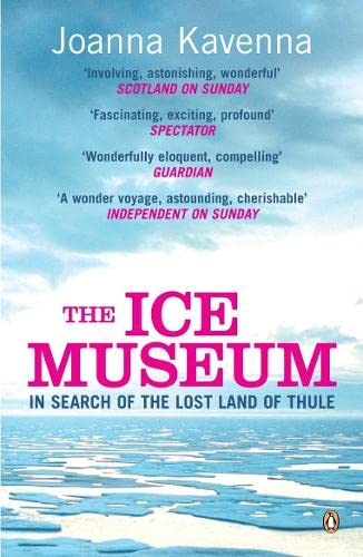 9780141011981: The Ice Museum: In Search of the Lost Land of Thule
