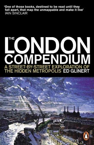 9780141012131: The London Compendium: A Street-By-Street Exploration of the Hidden Metropolis
