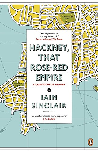 9780141012742: Hackney, That Rose-Red Empire: A Confidential Report