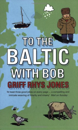9780141012865: To the Baltic with Bob: An Epic Misadventure