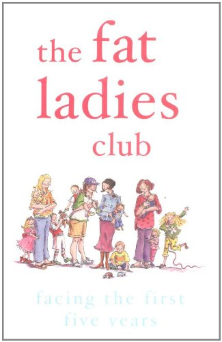 9780141012926: The Fat Ladies Club 2: Facing the First Five Years