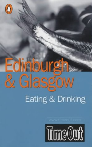9780141013367: Time Out Edinburgh & Glasgow Eating & Drinking Guide