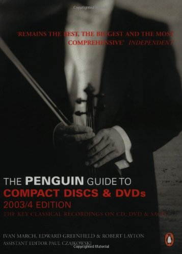 9780141013848: The Penguin Guide to Compact Discs and DVDs 2003/4: The Guide to Excellence in Recorded Classical Music
