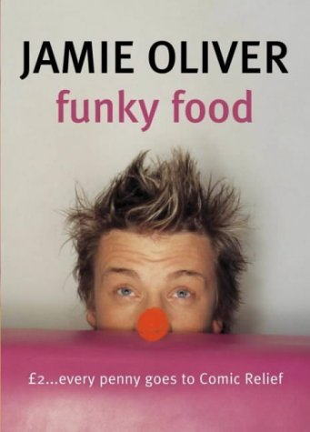 Funky Food for Comic Relief: Red Nose: Oliver, Jamie