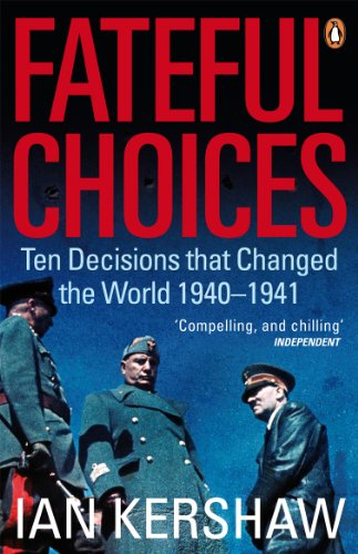 9780141014180: Fateful Choices: Ten Decisions that Changed the World, 1940-1941