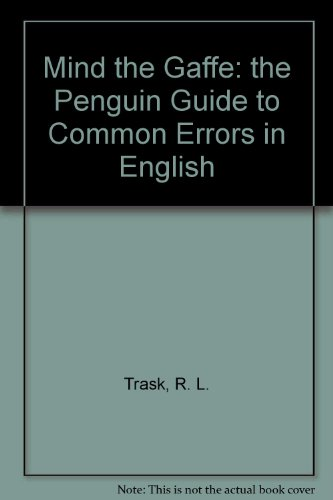 9780141014517: Mind the Gaffe: the Penguin Guide to Common Errors in English