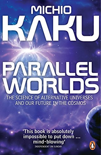 9780141014630: Parallel Worlds: The Science of Alternative Universes and Our Future in the Cosmos
