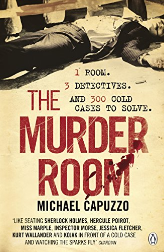 9780141014760: The Murder Room: In which three of the greatest detectives use forensic science to solve the world's most perplexing cold cases
