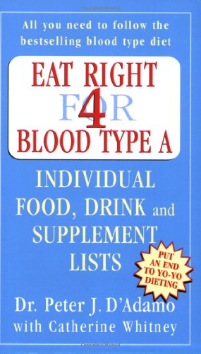9780141014807: Eat Right for Blood Type A: Individual Food, Drink and Supplement lists (Eat Right for Your Type)