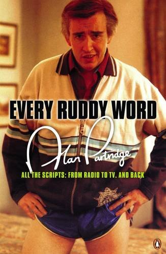 9780141015262: Alan Partridge: Every Ruddy Word: All the Scripts: from Radio to TV and Back