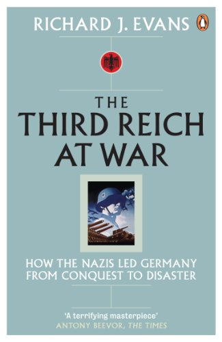 9780141015484: The Third Reich at War: How the Nazis Led Germany from Conquest to Disaster
