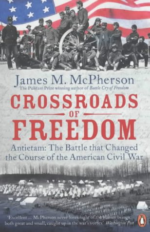 9780141015637: Crossroads of Freedom: Antietam: the Battle That Changed the Course of the American Civil War