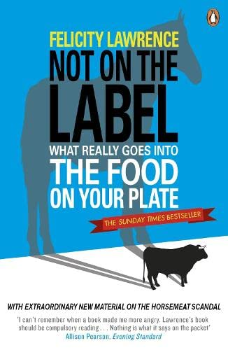 9780141015668: Not On the Label: What Really Goes into the Food on Your Plate