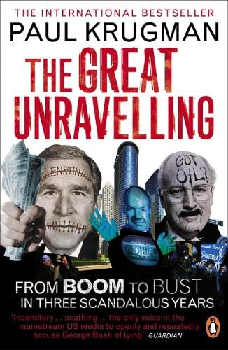 9780141015682: The Great Unravelling: From Boom to Bust in Three Scandalous Years
