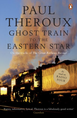 9780141015729: Ghost Train to the Eastern Star: On the tracks of 'The Great Railway Bazaar'