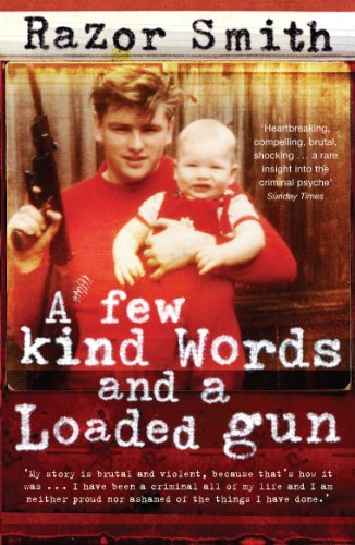 9780141015798: Few Kind Words and a Loaded Gun: The Autobiography of a Career Criminal