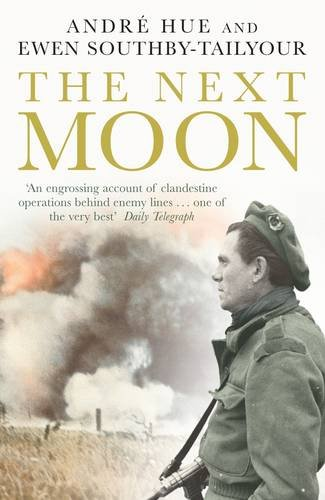 9780141015804: The Next Moon: The Remarkable True Story of a British Agent Behind the Lines in Wartime France