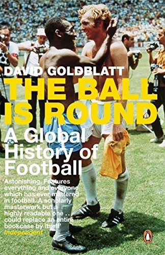 9780141015828: The Ball is Round: A Global History of Football