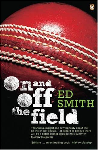 9780141015897: On and off the Field: Ed Smith in 2003