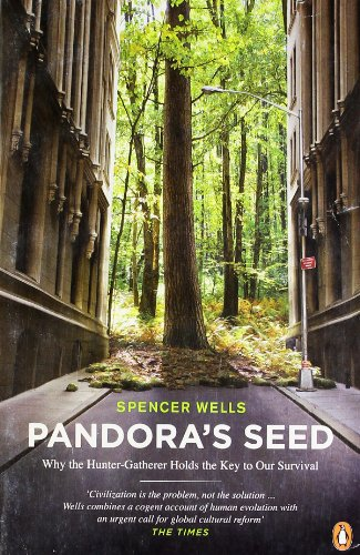 9780141016016: Pandora's Seed: Why the Hunter-Gatherer Holds the Key to Our Survival (Penguin Press Science)