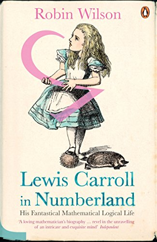 9780141016108: Lewis Carroll in Numberland: His Fantastical Mathematical Logical Life
