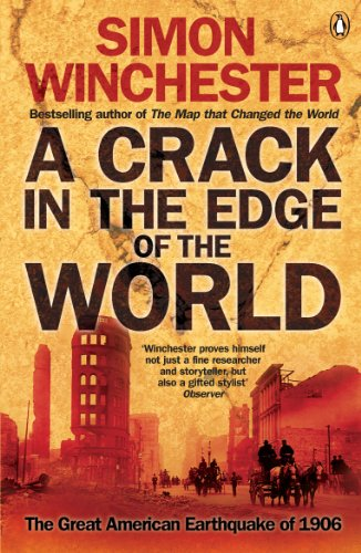 A CRACK IN THE EDGE OF THE WORLD:THE GREAT AMERICAN EARTHQUAKE OF 1906